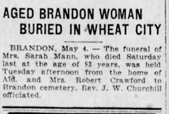 Mrs Sarah Mann age 83 - death notice in Winnipeg Tribune 1923. - AGED BRANDON WOMAN BURIED IN WHEAT CITY...
