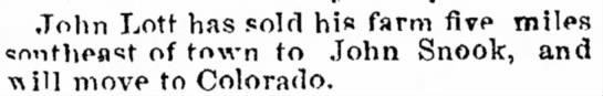 SnookJohnBuysFarmDerbyIA:9.15.1887 - work- John Lott has sold hi« farm five...