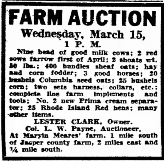 Clark, Lester farm auction 15Mar1944 in Joplin Globe 12Mar1944 - FARM AUCTION Wednesday, March 15, i p. M. Nta*...