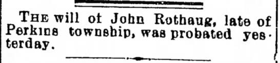 John Rothaug , his Will (1892) 30, Aug - henn, THE will of John Rothaug, late Perkins...