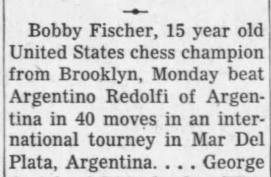 In 40 moves - Bobby Fischer, 15 year old United States chess...