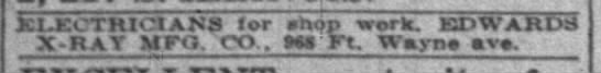 Indianapolis News 10 19 1917 pg 26 - J.1 - ECTR1CIANS for snop work. EDWARDS X - RAY...