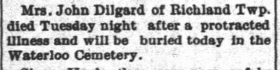 DILGARD, Mrs. John - death notice - Mrs. John Dilgard of Richland Twp. died Tuesday...