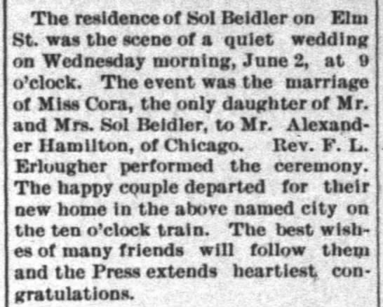 BEIDLER, Cora / HAMILTON, Alexander - Marriage notice - The residence of Sol Beidler on Elm St. was the...
