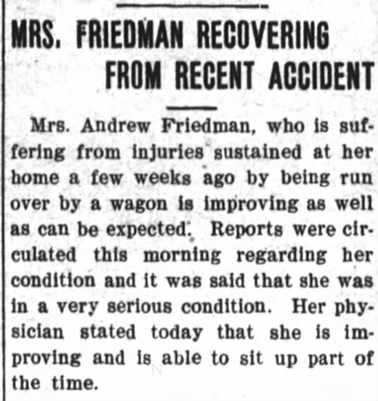 friedman wagon accident 22 jun 1906 - MRS. FRIEDMAN RECOVERING : - FROM RECENT...