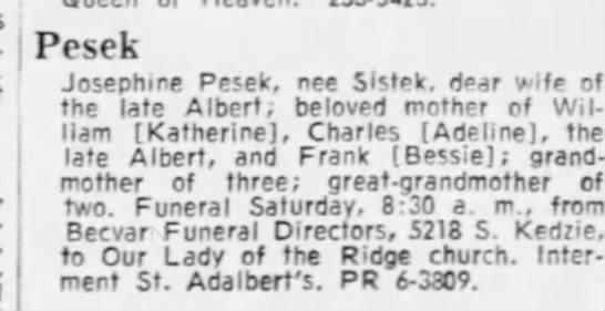 - Pesek Josephine Pesek, nee Sistek. dear wife of...