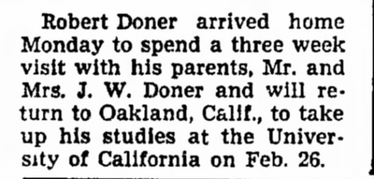 Personals - Council Bluffs Nonpareil - 9 Feb 1947 - Robert Doner arrived home Monday to spend a...