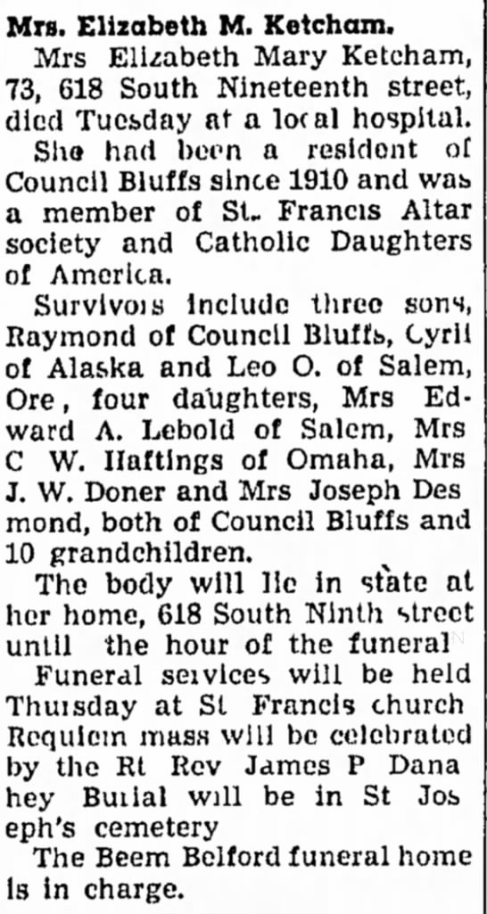 "Mrs. Elizabeth M. Ketcham obituary - Council Bluffs Nonpareil - 28 Oct 1947, page 14 - the west Ma ""fairly t , Main -Adv. a t h a 30..."