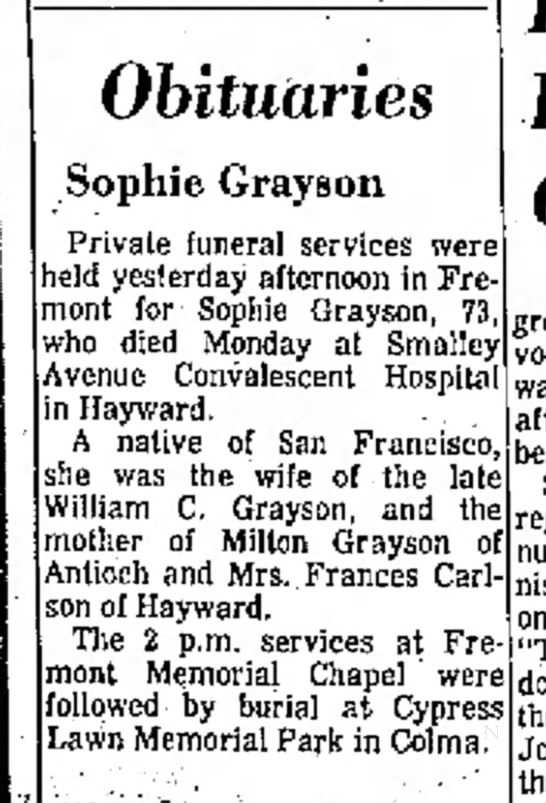 Obit - Sophie Grayson - The Argus (Fremont, CA) 17 Nov 1966 - Obituaries Sophie Grayson Private funeral...