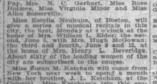 Miss Estella Neuhaus of Boston to give recital - Fay. Mrtj N. C. Garhart, Miss Rose Holmes, Mix...