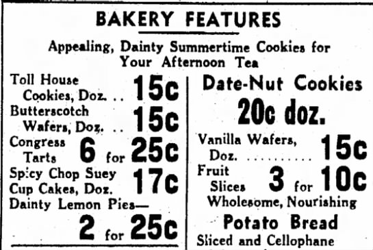 1939 ad for a dozen Toll House cookies - BAKERY FEATURES 15c Appealing, Dainty...