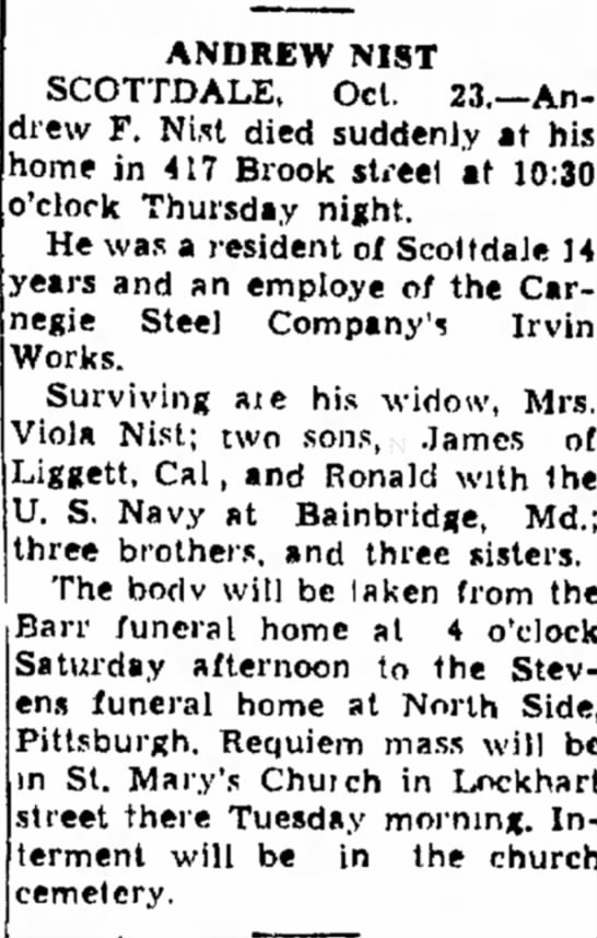 Andrew F. Nist, obituary, The Daily Courier, Connellsville, PA, October 23, 1953 - expects to u g h ter, Nan- Bishop because a r t...