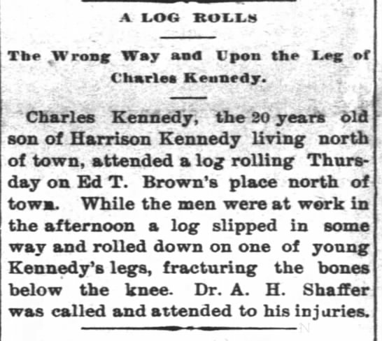 Kennedy 28 Jul 1893 log accident - A LOO ROLLS Tbe tWroB Way and Upon the Lee of ....