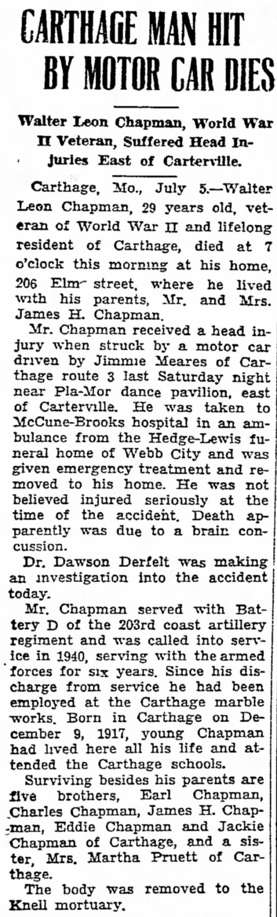 Meares, Jimmie auto accident caused death of another Joplin Globe 6Jul1947 - MAN HIT BY MOTORCAR DIES Walter Leon Chapman,...