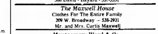 The Maxwell House clothing store ad on W. Broadway. - The Maxwell .House Clothes For The Entire...