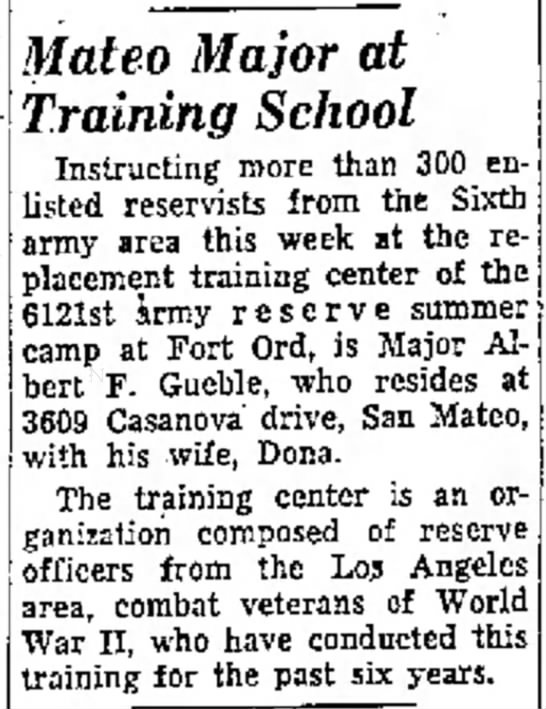 Albert F. Gueble - over went the was Mateo Major at Training...