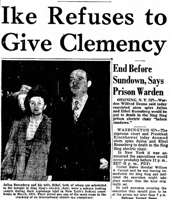 Appeals for convicted spies Julius and Ethel Rosenberg  end.  They were executed later that day. - Im an on by Ike Refuses to Give Clemency Julius...