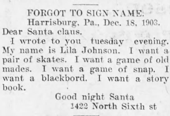 Johnson.Lila letter to Santa 1903/attached to tree - FORGOT TO SIGN NAME; Harrisburg, Pa., Dec. IS,...