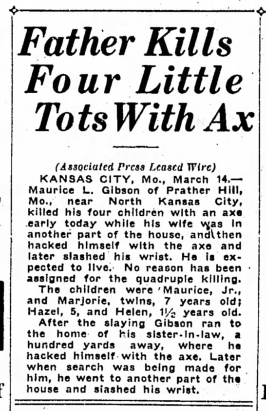Gibson, Maurlce Linn - Father Kills Four Little TotsWithAx (Associated...