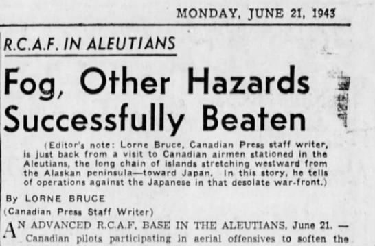 Attack on Kiska - MONDAY. JUNE 21, 1943 R.CA.F. IN ALEUTIANS Fog,...
