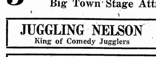 - Big: Town Stage JUGGLING NELSON King of Comedy...
