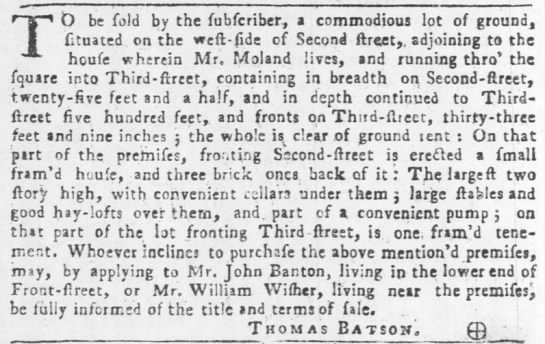 Mr. Moland 6 Jun 1754, PA Gazette - T D be fold by the fubferiber, a commodious lot...