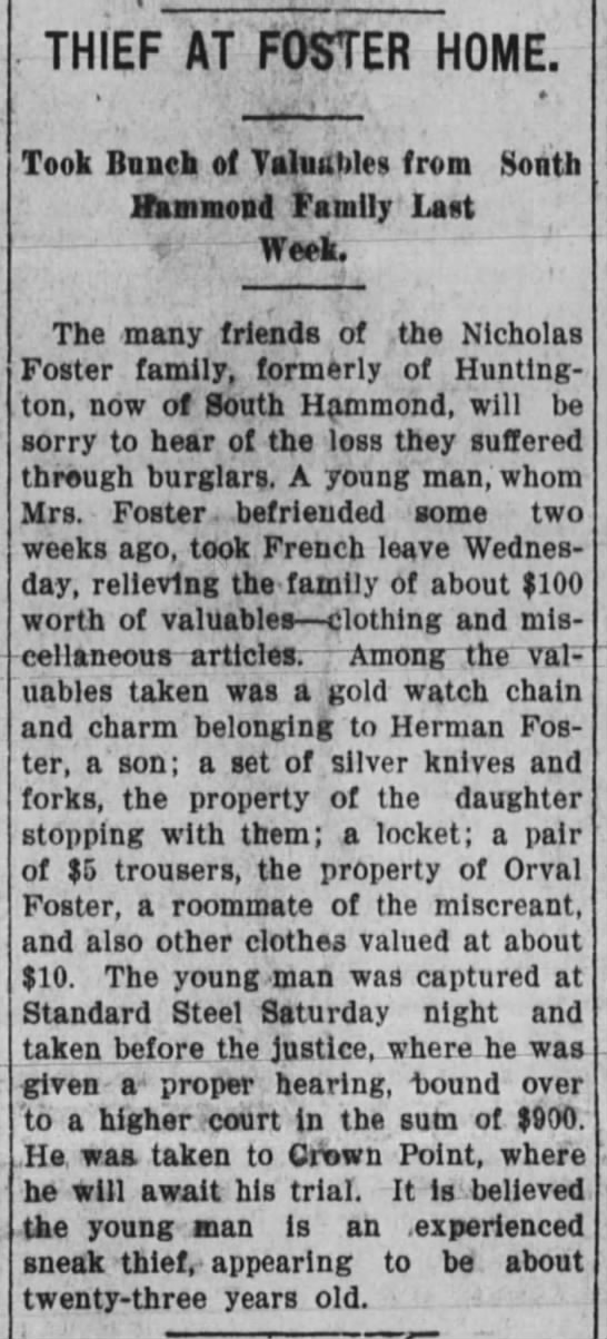 30 jul 1907 Foster thief - j j : i THIEF AT FOSTER HOME. Took Bunch of...