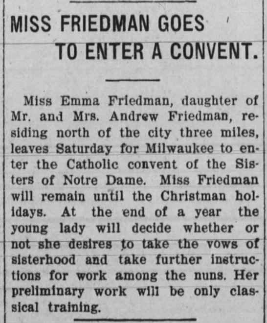 emma friedman enters covent 6 sept 1907 - MISS FRIEDMAN GOES ' TO ENTER A CONVENT: Miss...