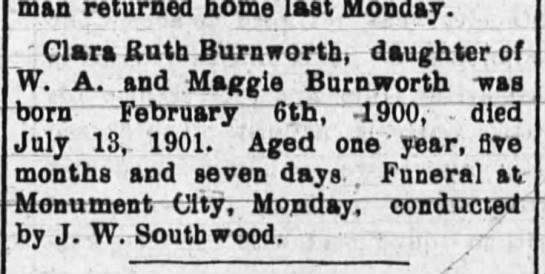 Clara Burnworth Obit age 1 26 July 1901 - man returned home last Monday. Clara Ruth...