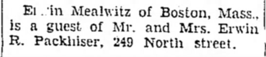 1939 Erwin Mealwitz guest of Packhisers - E l . 'in Mealwitz of Boston, is a guest of Mr....