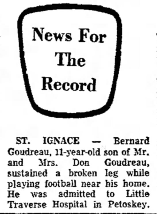Bernard Goudreau - son of Don Goudreau - 1973 broken leg - News For The Record ST. IGNACE — Bernard...