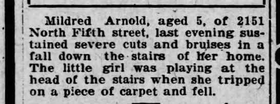 Little Millie falls down the stairs - Mildred Arnold, aged 5, of 2151 North Fifth...