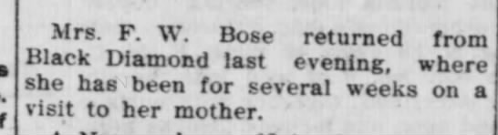 Gertrude - Mrs. F. W. Bose returned from Black Diamond...