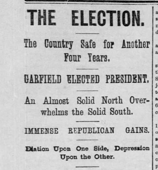 Garfield wins 1880 presidential elections - THE ELECTION. The Country Safe fop Another Fonr...