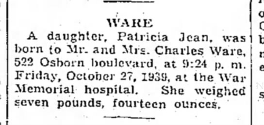 the evening news sault ste. marie mi_28Oct1939_page3 - WARE A daughter, Patricia Jean, was born to Mr....