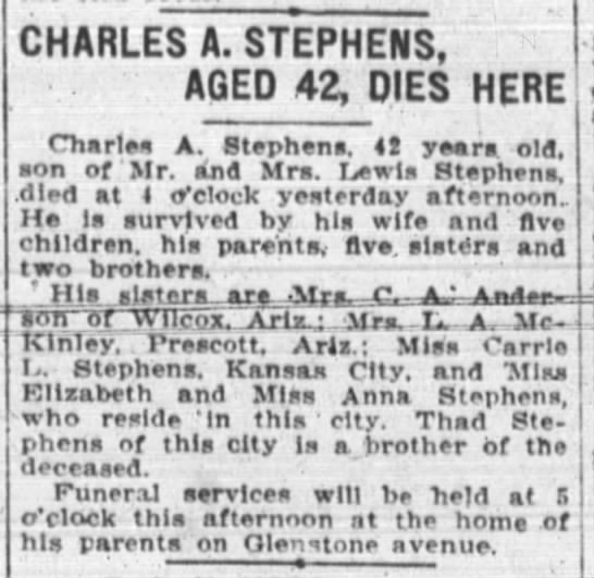 Charles A. Stephens Death Announcement--Sprngfield (Missouri) Republican, 17 July 1918, p. 8 - CHARLES A. STEPHENS, AGED 42, DIES HERE Charles...