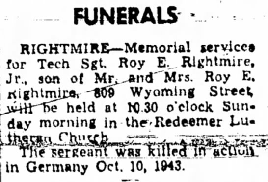 Funeral Notice for Tech Sgt Roy E. Rightmire, Jr. - FUNERALS - service* Tech ggt Roy E Rjghtmire. -...