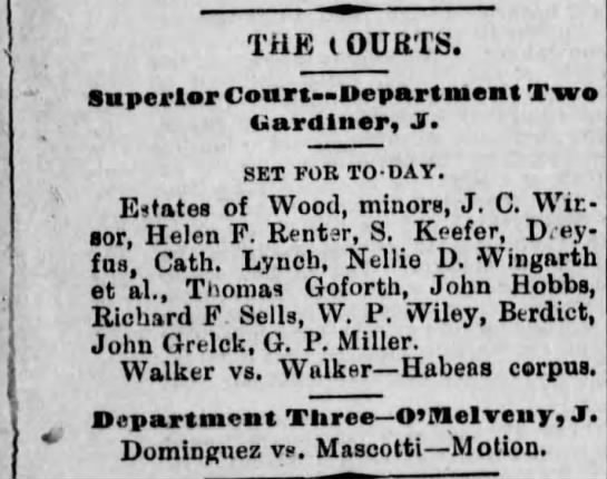 John Grelck probate 4 Apr 1887 - THE COURTS. Superior Conrt—Department Two...