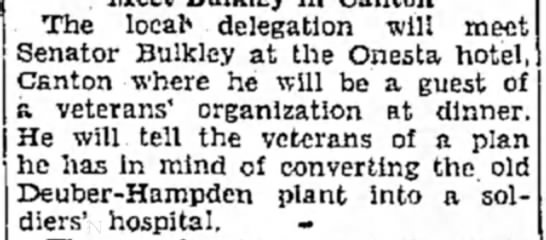Suggestions for turning the old Dueber-Hampden plant into a soldiers' hospital - The local* delegation will meet Senator Bulkley...