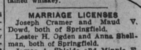 Lester H Ogden and Anna Shellman marriage - MARRIAGE LICENSES Joseph Cramer and Maud V....