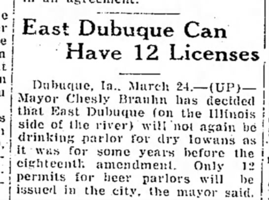 12 beer parlors - Chesley Brauhn, Mayor - : ! I 1 East Dubuque Can Have 12 Licenses...
