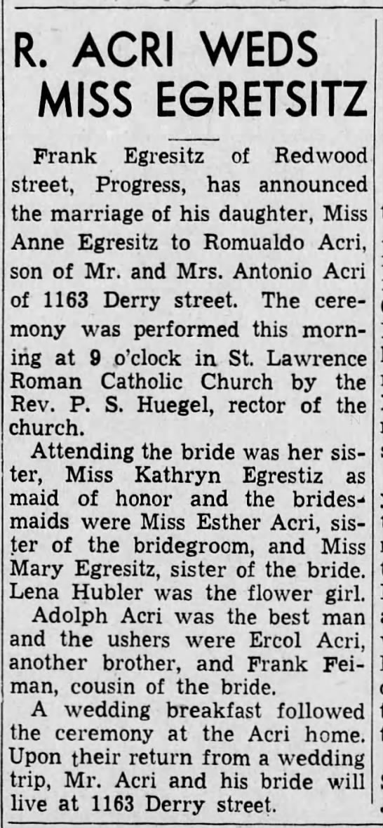 ***September 2, 1937 R. Acri ??  Not on tree but wait until all hints completed - R. ACRI WEDS MISS EGRETSITZ Frank Egresitz of...
