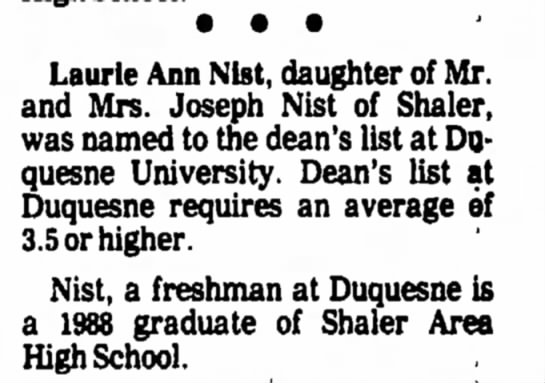 Laurie Ann Nist, dean's list, News Record, North Hills, PA, April 21, 1989 - at · · · Laurie Ann Nist, daughter of and...