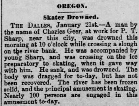 The Record-Union (Sacramento, Ca 22 Jan 1883 A man drown that worked for P. T. Sharp. - OKM.MN. Skater Drownrd. The Dalles, January...