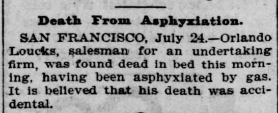 - Death From Asphyxiation. SAN FRANCISCO, July...