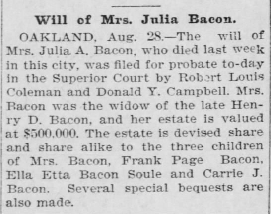 - Will of Mrs. Julia Bacon. OAKLAND. Aug. 28—The...