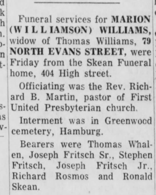 Obit for Marion Williams- bearers Joseph Fritsch, Sr and Jr and Stephen - Funeral services for MARION (WILLIAMSON)...