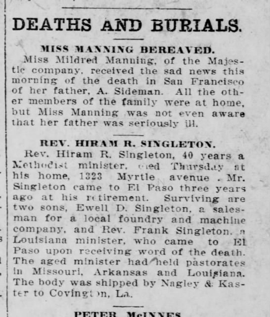 Rev. Hiram R. Singleton, Dec'd, El Paso, Tx - DEATHS AND BURIALS. MISS MANNING HERE AY ED....