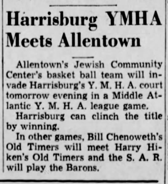 Allentown Jewish Community Center to play Harrisburg YMHA, 10 Feb 1940 - Harrisburg YMHA Meets Allentown Allentown's...