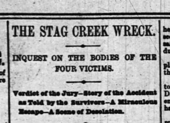 - af THE STAG CREEK WRECK. INQUEST ON THB BODIES...